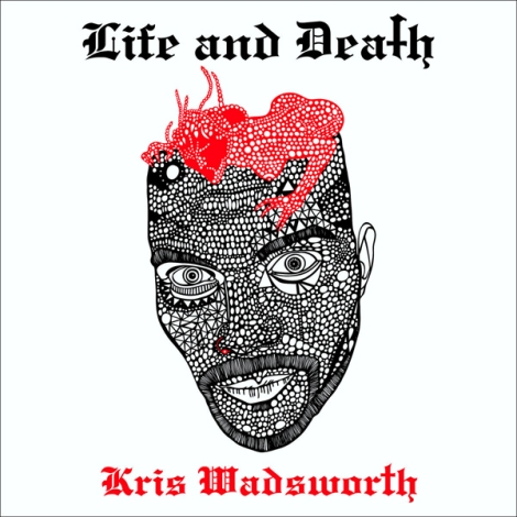 kris_wadsworth_lifedeath_600